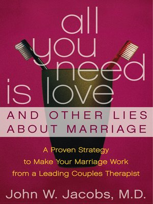 cover image of All You Need is Love and Other Lies About Marriage