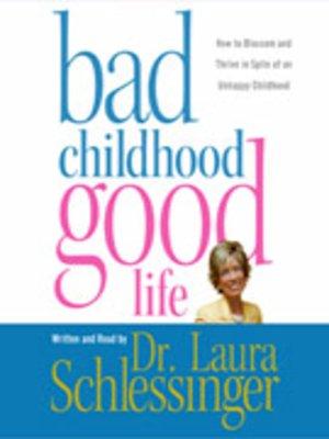 cover image of Bad Childhood -- Good Life