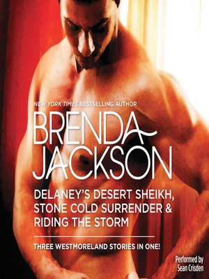 cover image of Delaney's Desert Sheikh, Stone Cold Surrender & Riding the Storm