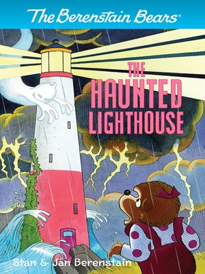 cover image of The Berenstain Bears The Haunted Lighthouse