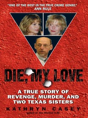 cover image of Die, My Love