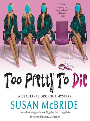 cover image of Too Pretty to Die
