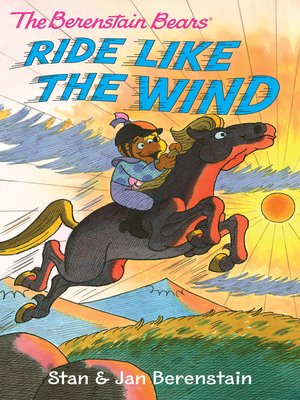 cover image of The Berenstain Bears Ride Like the Wind