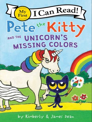 cover image of Pete the Kitty and the Unicorn's Missing Colors