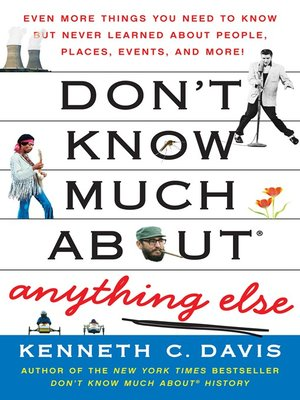 cover image of Don't Know Much About Anything Else