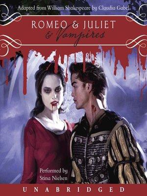 cover image of Romeo & Juliet & Vampires