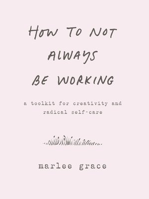 cover image of How to Not Always Be Working