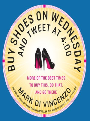 cover image of Buy Shoes on Wednesday and Tweet at 4:00