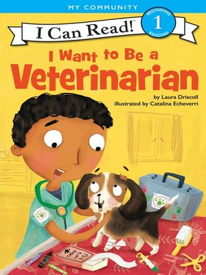 cover image of I Want to Be a Veterinarian