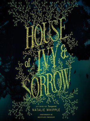 cover image of House of Ivy & Sorrow