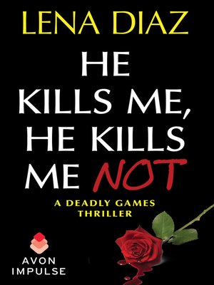 cover image of He Kills Me, He Kills Me Not