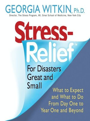 cover image of Stress Relief for Disasters Great and Small