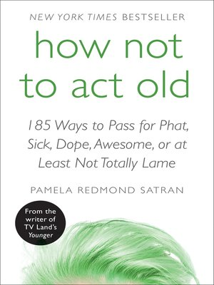 cover image of How Not to Act Old