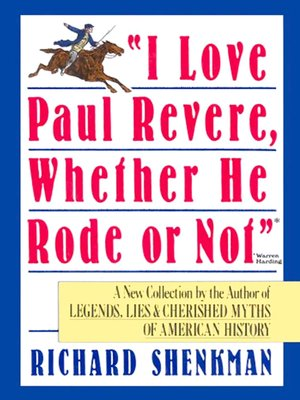 "cover image of ""I Love Paul Revere, Whether He Rode Or Not"""