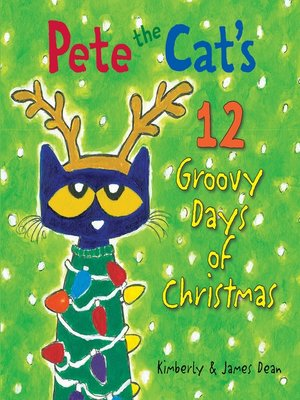 cover image of Pete the Cat's 12 Groovy Days of Christmas