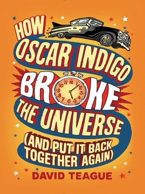cover image of How Oscar Indigo Broke the Universe (And Put It Back Together Again)