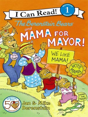 cover image of The Berenstain Bears and Mama for Mayor!
