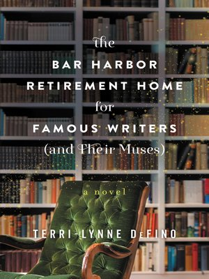 cover image of The Bar Harbor Retirement Home for Famous Writers (And Their Muses)
