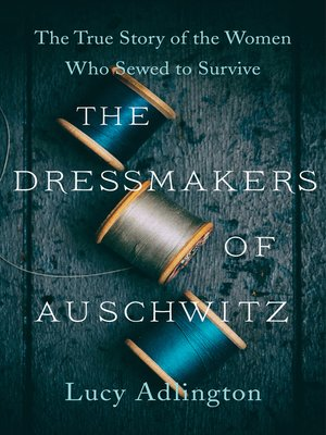 cover image of The Dressmakers of Auschwitz