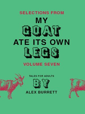 cover image of Selections from My Goat Ate Its Own Legs, Volume 7