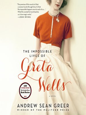 cover image of The Impossible Lives of Greta Wells