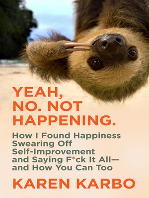 cover image of Yeah, No. Not Happening.