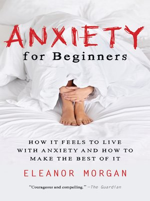 cover image of Anxiety for Beginners