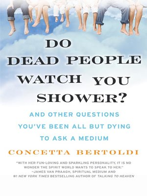 cover image of Do Dead People Watch You Shower?