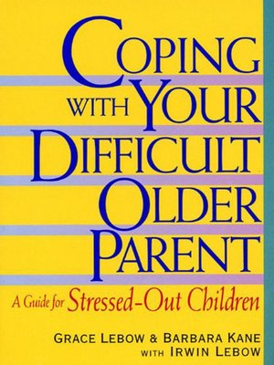 cover image of Coping with Your Difficult Older Parent