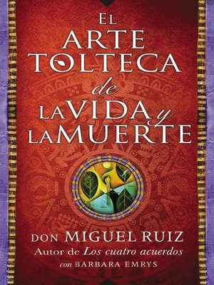 cover image of arte tolteca de la vida y la muerte (The Toltec Art of Life and Death--Spanish