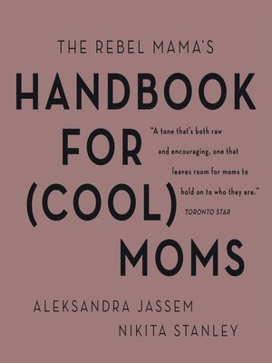 cover image of The Rebel Mama's Handbook for (Cool) Moms