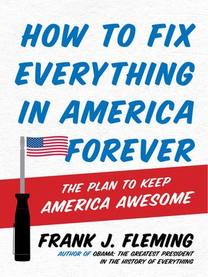 cover image of How to Fix Everything in America Forever