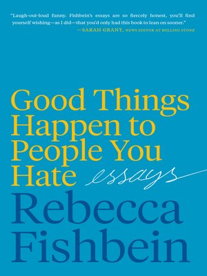 cover image of Good Things Happen to People You Hate