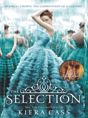 The Selection By Kiera Cass Overdrive Rakuten Overdrive Ebooks