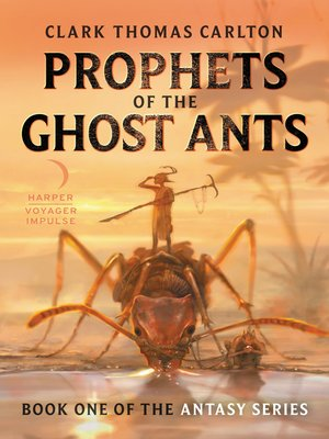 cover image of Prophets of the Ghost Ants