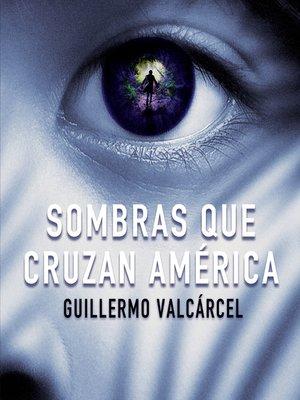 cover image of Sombras que cruzan America