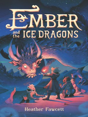 cover image of Ember and the Ice Dragons