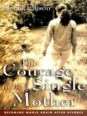 cover image of The Courage To Be a Single Mother