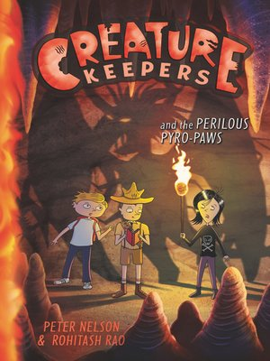cover image of Creature Keepers and the Perilous Pyro-Paws