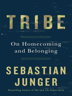 tribe by sebastian junger what modern society can learn from people in tribal communities Sebastian junger, one of this year's headliners at printers row lit fest, looks at tribal communities and how we can learn from them in his new book, tribe.