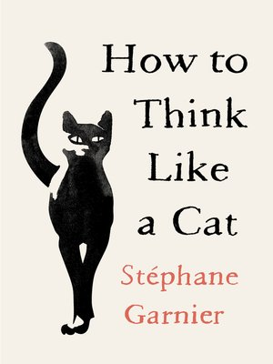 cover image of How to Think Like a Cat