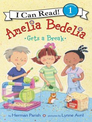 cover image of Amelia Bedelia Gets a Break