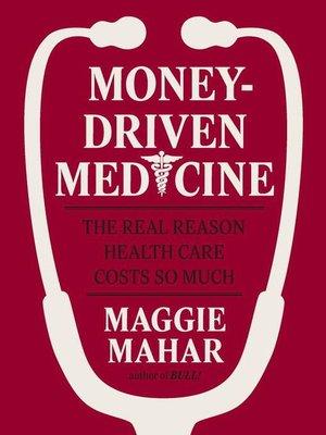 cover image of Money-Driven Medicine