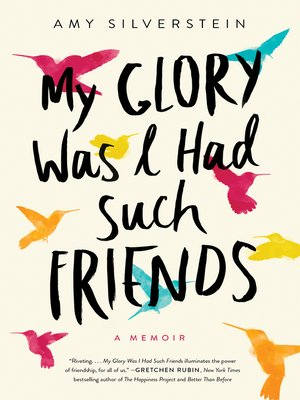 cover image of My Glory Was I Had Such Friends