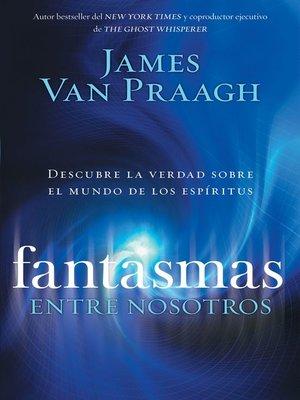 cover image of Fantasmas entre nosotros