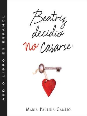 cover image of Beatriz decidió no casarse