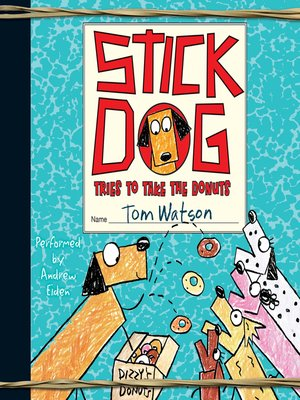 cover image of Stick Dog Tries to Take the Donuts