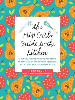 cover image of The Hip Girl's Guide to the Kitchen