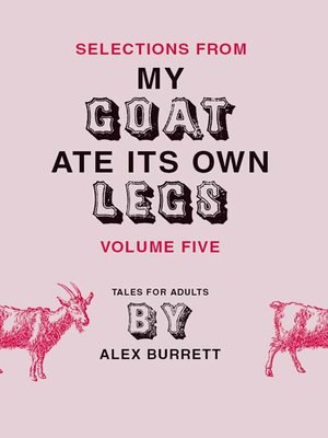 cover image of Selections from My Goat Ate Its Own Legs, Volume 5