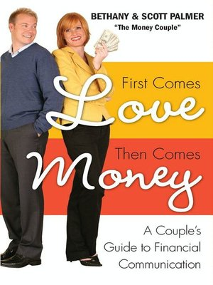 cover image of First Comes Love, Then Comes Money